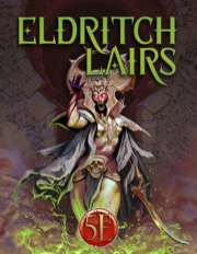 Eldritch Lairs DnD 5th Edition Version -  Kobold Press