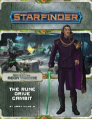 Starfinder Adventure Path: The Rune Drive Gambit (Against the Aeon Throne 3 of 3)