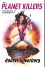 The Planet Killers (Trade Paperback)