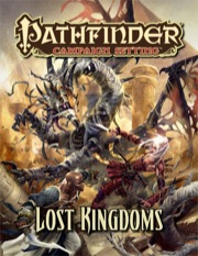 Pathfinder Campaign Setting: Lost Kingdoms (PFRPG)