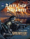 GameMastery Module W2: River into Darkness (OGL)