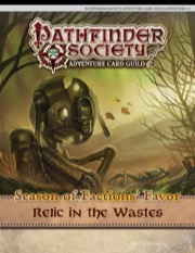 Pathfinder Society Adventure Card Guild #4-4: Relic in the Wastes