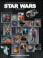 Gus and Duncan's Comprehensive Guide to Star Wars Collectibles Hardcover