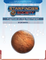 Starfinder Society Roleplaying Guild Scenario #1-02: Fugitive on the Red Planet PDF