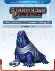 Starfinder Society Roleplaying Guild Scenario #1-08: Sanctuary of Drowned Delight PDF