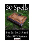 30 Spells for 2e, 3e, and Other RPG Systems PDF