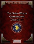The Spell-Works Compendium, Volume III (PFRPG) PDF