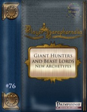 Player Paraphernalia #76—Archetypes: Giant Hunters and Beast Lords (PFRPG) PDF