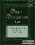 Player Paraphernalia #123: Arcane Disciplines, New Psychic Disciplines (PFRPG) PDF