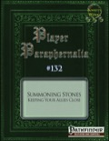 Player Paraphernalia #132: Summoning Stones, Keeping Your Allies Close (PFRPG) PDF