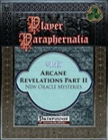 Player Paraphernalia #143: Arcane Revelations Part II, New Oracle Mysteries (PFRPG) PDF