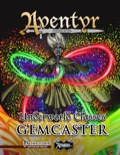 Underworld Classes: Gemcaster (PFRPG) PDF