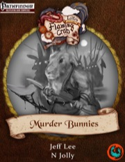 Letters from the Flaming Crab: Murder Bunnies (PFRPG) PDF