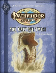 Pathfinder Society Scenario #2-25: You Only Die Twice (PFRPG) PDF