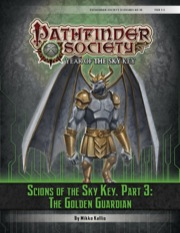 Pathfinder Society Scenario #6–16: Scions of the Sky Key, Part 3: The Golden Guardian (PFRPG) PDF