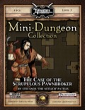 Mini-Dungeon #013: The Case of the Scrupulous Pawnbroker (Fantasy Grounds / PFRPG) Download