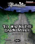 Pathmaster: To Walk the Dark Road (PFRPG)