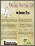 Avalon Adventures—Vol 1, Issue #1: Mushroom Mines (PFRPG) PDF