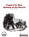 Prepare for War: Meeting at the Barrow (PFRPG) PDF
