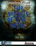 Journals of Dread, Book 1: Secrets of the Oozes (PFRPG) PDF