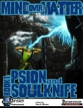 Mind Over Matter, Book 1: Psion and Soulknife (PFRPG) PDF