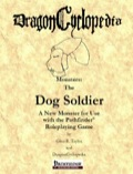 DragonCyclopedia Monsters: The Dog Soldier (PFRPG) PDF