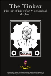 The Tinker: Master of Modular Mechanical Mayhem (PFRPG) PDF