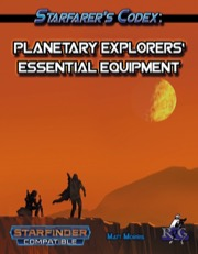 Starfarer's Codex: Planetary Explorers' Essential Equipment (SFRPG) PDF