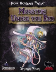 Four Horsemen Present: Monsters Under the Bed (PFRPG) PDF