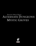Alternate Dungeons: Mystic Groves (PFRPG) PDF
