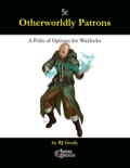 Otherworldly Patrons, A Folio of Options for Warlocks (5E) PDF