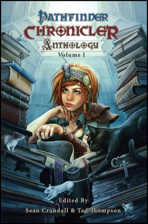 Pathfinder Chronicler Anthology: Volume 1, Crandall, Sean and Thompson, Ted