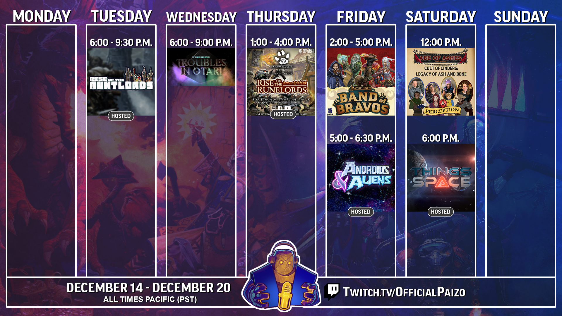 Official Paizo Twitch streaming schedule for December 14 to the 20th, featuring Rise of the Runtlords on Tuesdsay, Troubles in Otari on Wednesday, Band of Badgers on Thursday, Band of Bravos followed by Androids and Aliens on Friday, Age of Ashes and Things in Space on Saturday