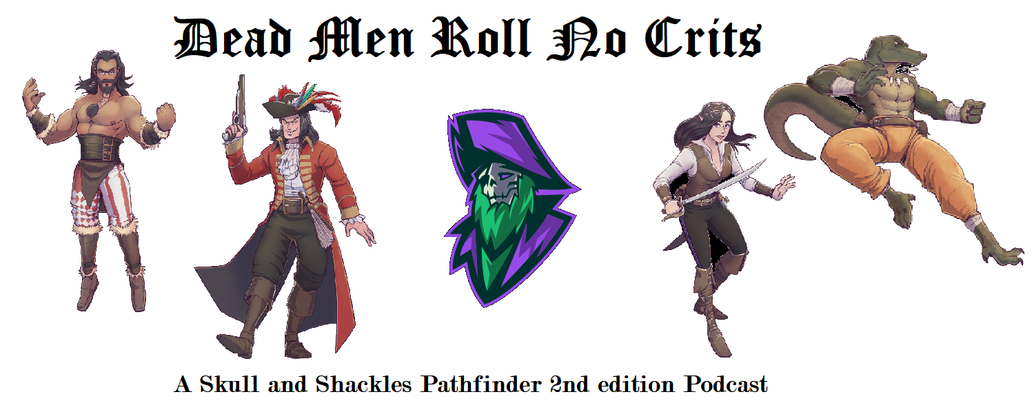Dead Men Roll No Crits Banner: Illustration of the player characters for Cosmic Crit's skull and shackles game