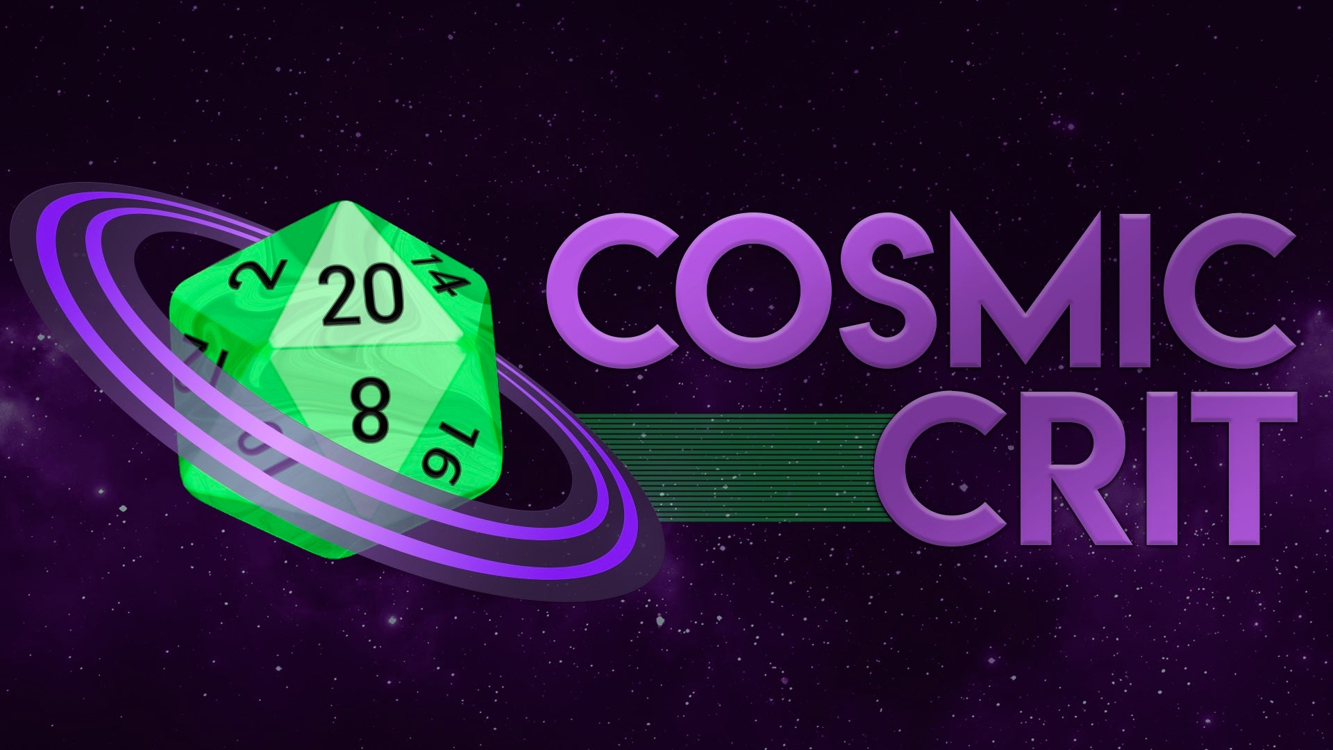 Cosmic Crit banner: A green D-20 dice with purple planet rings floating in space next to text that says Cosmic Crit