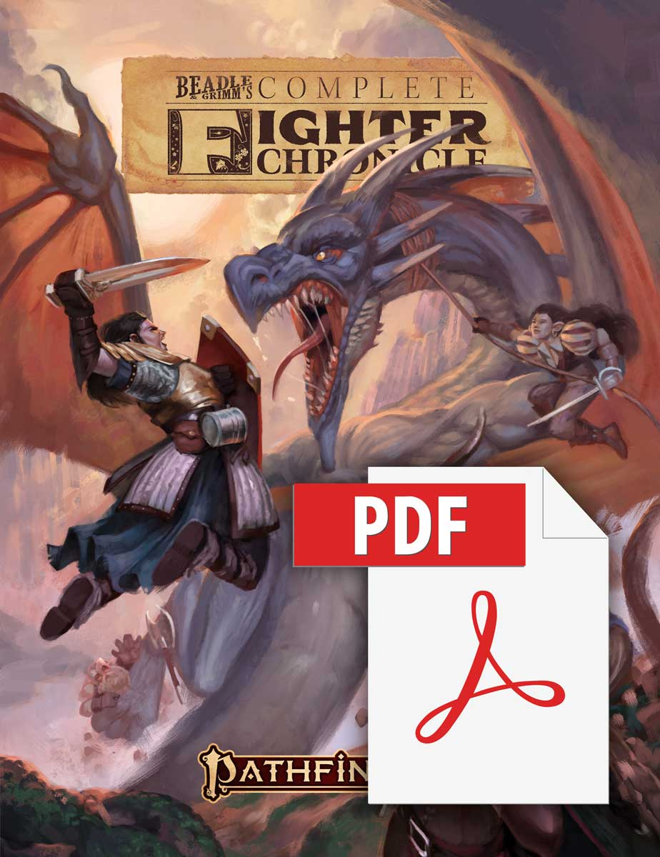 Beadle and Grimm's Complete Fighter Chronicle. Pathfinder iconic fighter, Valeros, leaps towards a dragon with his sword drawn