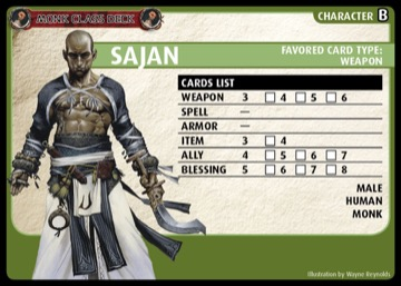 Monk Class Deck: Sajan, Character B, Favored Card Type: Weapon.