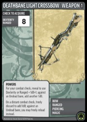 Deathbane Light Crossbow, Weapon 1. Bow, Ranged, Piercing, Magic.
