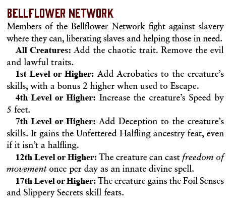Bellflower Network. Members of the Bellflower Network fight against slavery where they can, liberating slaves and helping those in need.