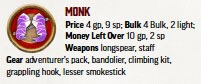 Monk Kit. Price: 4 gp, 9 sp; Bulk: 4 Bulk, 2 light; Money Left Over: 10 gp, 2 sp