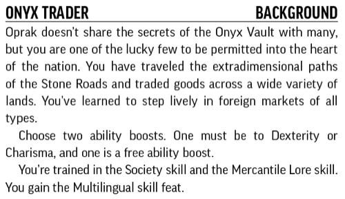 Onyx Trader, Background. Oprak doesn't share the secrets of the Onyx Vault with many, but you are one of the lucky few to be permitted into the heart of the nation.