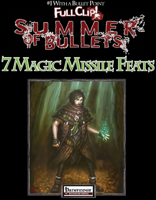 Paizo Com Bullet Points 7 Magic Missile Feats Pfrpg Pdf Strength] fire a magic sphere that tracks nearby enemies. bullet points 7 magic missile feats pfrpg pdf