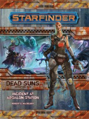 Starfinder Adventure Path #1: Incident at Absalom Station (Dead Suns 1 of 6)