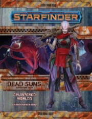 Starfinder Adventure Path #3: Splintered Worlds (Dead Suns 3 of 6)