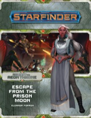 Starfinder Adventure Path #8: Escape from the Prison Moon (Against the Aeon Throne 2 of 3)