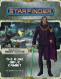 Starfinder Adventure Path #9: The Rune Drive Gambit (Against the Aeon Throne 3 of 3)