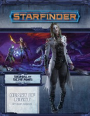 Starfinder Adventure Path #12: Heart of Night (Signal of Screams 3 of 3)