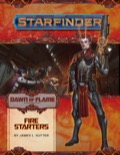 Starfinder Adventure Path #13: Fire Starters (Dawn of Flame 1 of 6)