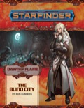 Starfinder Adventure Path #16: The Blind City (Dawn of Flame 4 of 6)