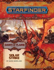 Starfinder Adventure Path #17: Solar Strike (Dawn of Flame 5 of 6)